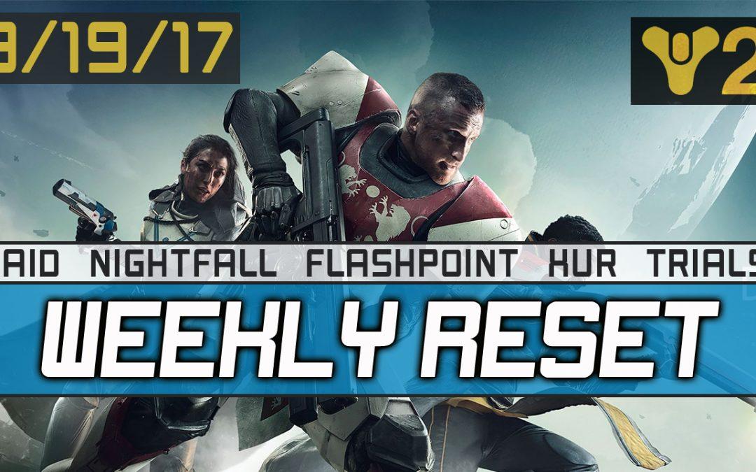 Destiny 2 Weekly Reset 9-19-2017